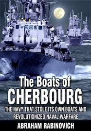 Amazon.com: The Boats of Cherbourg: The Navy That Stole Its Own ...
